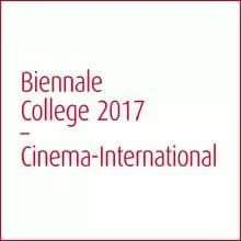 The Call of the Biennale College – Cinema International   a preliminary workshop will be held in Venice from October 7th-16th  05 | 02 ...