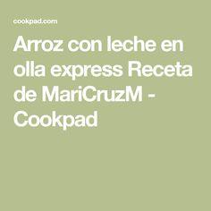 Arroz con leche en olla express Receta de MariCruzM - Cookpad