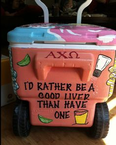 AXO cooler different quote Fraternity Coolers, Frat Coolers, Fraternity Formal, Delta Zeta, Sigma Kappa, Theta, Sorority Crafts, Sorority Paddles, Sorority Canvas