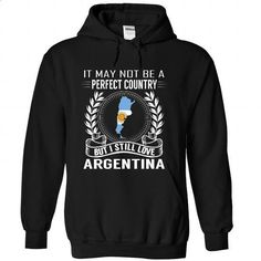 It May Not Be A Perfect Country But I Still Love Argentina - #cheap sweatshirts #designer hoodies. GET YOURS => https://www.sunfrog.com/States/It-May-Not-Be-A-Perfect-Country-But-I-Still-Love-Argentina-svegihcoup-Black-Hoodie.html?id=60505