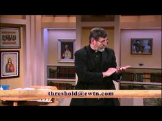 Threshold of Hope - 02/24/2015 - Fr. Mitch Pacwa, S.J. - Veritatis Splendor - YouTube