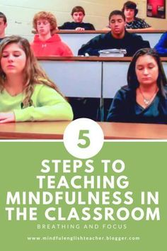 5 Steps to Teaching Mindfulness in the High School Classroom - Focus - The Mindful English Classroom. A great way to begin a daily mindful practice in the classroom.Simple, easy and effective ways to help students through mindful exercises Mindfulness In Schools, Teaching Mindfulness, Mindfulness For Kids, Mindfulness Exercises, Mindfulness Activities, Mindfulness Meditation, Mindfulness Practice, Mindfulness Quotes, High School Classroom