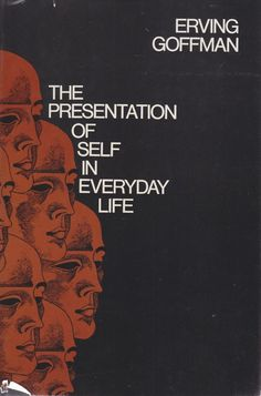 the presentation of self in everyday Outline and critically assess goffman's view of the 'presentation of self in everyday life' the way in which goffman explains how people present themselves in.