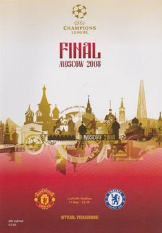 2008 Champions League Final Manchester United V Chelsea in Moscow official programme Manchester United Chelsea, Manchester United Football, Chelsea London, Retro Football, Chelsea Football, Football Pics, Football Soccer, Football Memorabilia, Football Posters