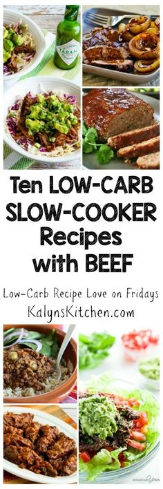 Ten Low-Carb Slow Cooker Recipes with Beef from Kalyn's Kitchen and blogs around the web;  featured for Low-Carb Recipe Love on Fridays on KalynsKitchen.com. Check back every Friday for more great low-carb recipes to try over the weekend.