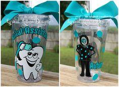 Dental Assistant or Dental Hygienist tumbler. So cute!