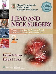 3211 Master Techniques in Otolaryngology – Head and Neck Surgery Head and Neck Surgery Volume 2 Thyroid, Parathyroid, Salivary Glands, Paranasal Sinuses and Nasopharynx