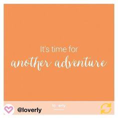 Couldn't agree more! RG @loverly: It's time for another adventure! #quote #inspiration