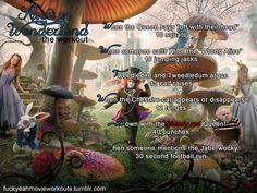 Alice in Wonderland…the workout! Want to see more workouts like this one? Follow us here!
