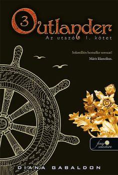 Diana Gabaldon: Outlander – Az utazó I-II. Diana Gabaldon Outlander, Outlander 3, Jamie Fraser, Fantasy, Books, Movie Posters, Products, Libros, Book