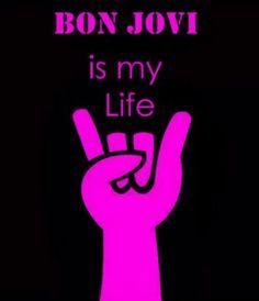 Bon Jovi is my life