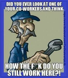 Previous pinner wrote: Haha, my husbands says this almost everyday at work! Funny Shit, Funny Jokes, Funny Stuff, Funny Work, Hilarious Quotes, Odd Stuff, Funny Cartoons, Funny Images, Funny Pictures