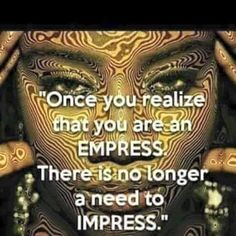 Empresses don't need to impress