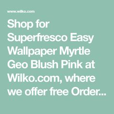 Shop for Superfresco Easy Wallpaper Myrtle Geo Blush Pink at Wilko.com, where we offer free Order & Collect