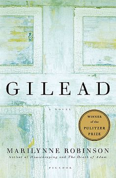 Gilead: A Novel by Marilynne Robinson. Pulitzer prize winner and contemporary fiction novel worth adding to your reading bucket list. Great Novels, Great Books, My Books, Amazing Books, Books Everyone Should Read, Best Books To Read, Penguin Books, The Words, Book Lists