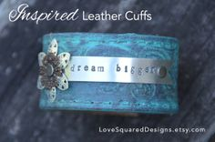 leather cuff bracelet DREAM BIGGER  Metal by LoveSquaredDesigns, $40.00