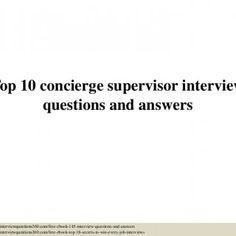 top 10 concierge supervisor interview questions and answers useful materials interviewquestions360com