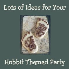Plenty of Fun Hobbit Party Ideas for Supplies, Food, Crafts, Invitations and Lots More