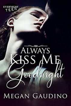 Toot's Book Reviews: Review: Always Kiss Me Goodnight by Megan Gaudino