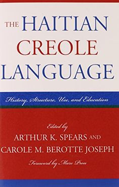 Arthur K. Spears  (Editor), Carole M. Berotte Joseph (Editor), Marc Prou (Foreword), The Haitian Creole Language: History, Structure, Use, and Education Joseph, Haitian Creole, Anthropology, Editor, Language, Study, History, Books, Hole Punch