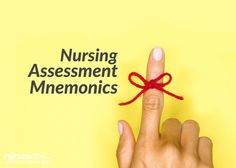 6 Nursing Assessment Mnemonics and Tips! SEE: http://nurseslabs.com/6-nursing-assessment-mnemonics/