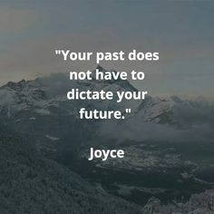 """""""Your past does not have to dictate your future. Bible Quotes, Bible Verses, Joyce Meyer Ministries, Life Thoughts, Look In The Mirror, Always Remember, Gods Love, Believe In You, Past"""
