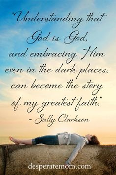 Embracing Him in the dark places