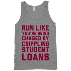 Run Like You& Being Chased By Crippling Student Loans. Nothing can get you up and out the door than the notion that a terrifying wave of student debt is hot on your heels. Why waste that terror energy, when you can focus it into cardio! Workout Attire, Workout Gear, Workouts, Workout Clothes Cheap, Running Inspiration, Fashion Inspiration, Ex Machina, Running Shirts, Running Gear