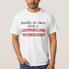 Madly in love with a Counselling Psychologist T-Shirt