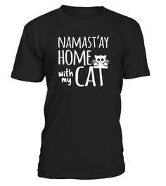 """# Funny Namastay Home with My Cat Yoga Gift T-Shirt . Special Offer, not available in shops Comes in a variety of styles and colours Buy yours now before it is too late! Secured payment via Visa / Mastercard / Amex / PayPal How to place an order Choose the model from the drop-down menu Click on """"Buy it now"""" Choose the size and the quantity Add your delivery address and bank details And that's it! Tags: Do you know an acro yoga and cat love"""