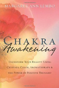 Chakra Awakening: Transform Your Reality Using Crystals, Color, Aromatherapy & the Power of Positive Thought (By Margaret Ann Lembo) On Thriftbooks.com. FREE US shipping on orders over $10. It is possible to design your own reality and live each day with prosperity, joy, and complete health. With gemstones, crystals, and the power of focused intent, you can transform your life using the...