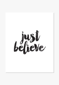 Just Believe in black and white brush script. Hand written quote art print. - Archival black & white print on white matte cover paper - Sizes: 5x7 inches to 24x36 inches - Shipping: Smaller sizes ship