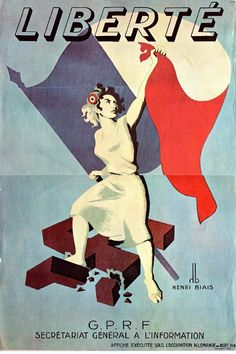 A poster printed during the last days of the Occupation in August and hung on the walls soon thereafter to celebrate new freedom. -propaganda and freedom of speech COMPARABLE TO FAKE NEWS? Ww2 Propaganda Posters, Political Posters, Political Cartoons, Revolution Poster, French Revolution, French Resistance, History Posters, France Flag, World War One
