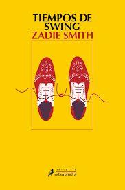 Tiempos de swing. Zadie Smith. XAN 2018