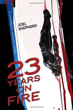 23 Years on Fire: A Cassandra Kresnov Novel (Cassandra Kresnov Novels) by Joel Shepherd