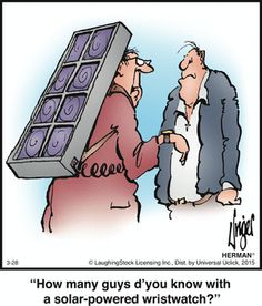 At Community Business College, we try to keep up with trends, especially portable and wearable technology, but this Herman cartoon takes the power of photovoltaics to the extreme. Quick solar humor: Why didn't the sun go to college? Because it was bright enough already. Besides it already has a million degrees.