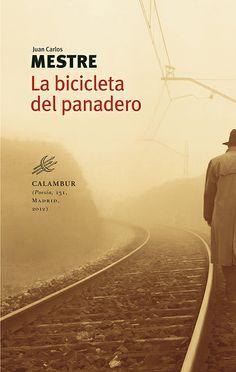 """""""La bicicleta del panadero"""", de Juan Carlos Mestre. #poesia  #poetry"""