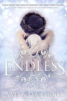 Endless by Amanda Gray. A YA NOVEL that has magic, time travel, and…