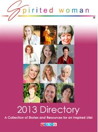 Spirited Woman Directory 2013 - find little ol' me on page 99. Enjoy the gift!