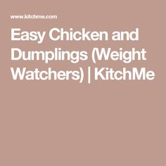 Easy Chicken and Dumplings (Weight Watchers) | KitchMe