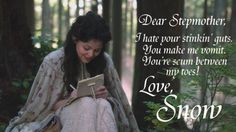I think everyone writes letters like this. :) Snow White hate on Regina, Once Upon A Time