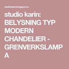studio karin: BELYSNING TYP MODERN CHANDELIER - GRENVERKSLAMPA