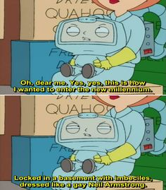 Family Guy - ) Quotes Vol 3 Tv Show Family, Family Guy Quotes, Seth Macfarlane, Fairly Odd Parents, 3 Movie, Neil Armstrong, American Dad, Futurama, Smoking Weed