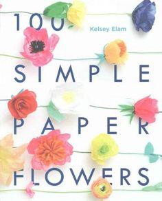 100 Simple Paper Flowers (Paperback)