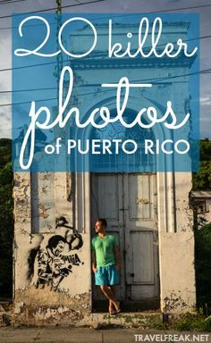 20 amazing photos that will make you want to hop on the next plane to Puerto Rico.