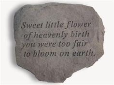 Memorial Stone for Infant or Miscarriage Loss - maybe we could start a garden for the babies with stones like these.