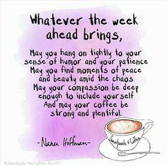 Whatever the Week Ahead Brings...