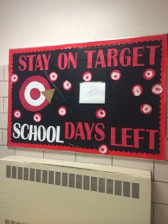 End of year countdown bulletin board. Changed the countdown days by sliding a sheet of paper in a sheet protector. Had my kids in life skills paint the targets.