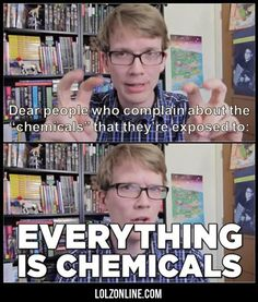 Everything Is Chemicals...#funny #lol #lolzonline