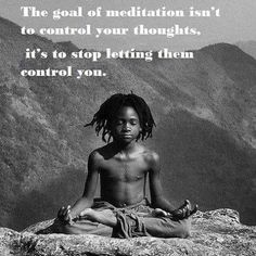 The goal of #meditation is not to #control your thoughts, it's to stop letting them control you. #4biddenknowledge